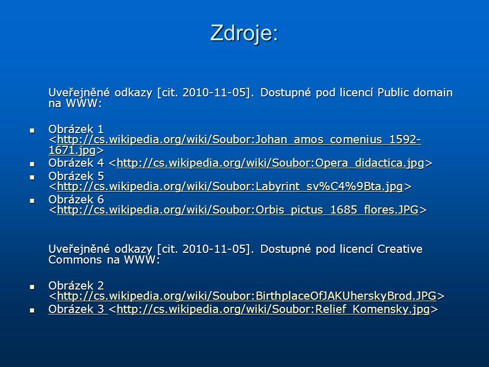 Zdroje: Uveřejněné odkazy [cit. 2010-11-05]. Dostupné pod licencí Public domain na WWW: